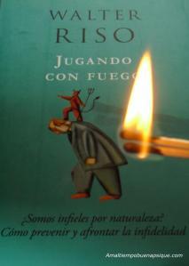Libro jugando con fuego de Walter Riso